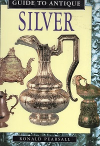 Ronald Pearsall - A Connoisseur's Guide to Antique Silver