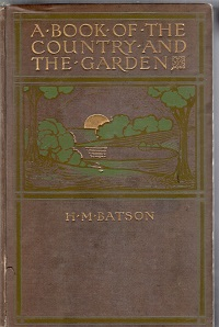 Batson, H. M. - A Book of the Country and the Garden